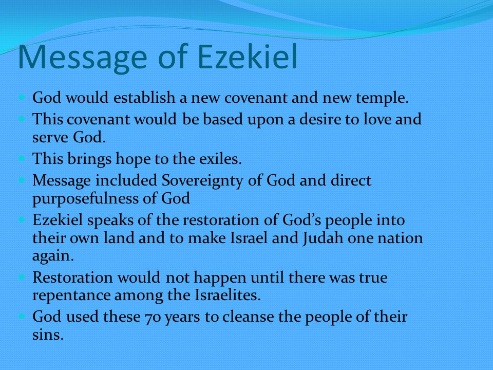 Message of Ezekiel God would establish a new covenant and new temple.
