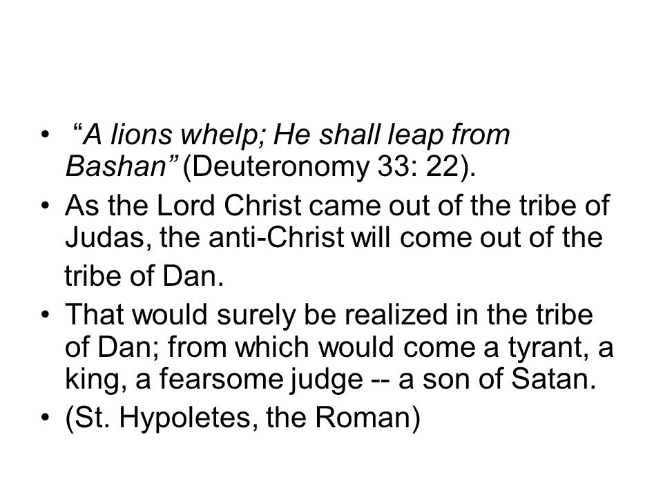A lions whelp; He shall leap from Bashan (Deuteronomy 33: 22).