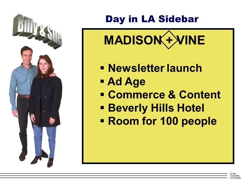 Carlton Associates Incorporated Day in LA Sidebar MADISON + VINE  Steve & Rance  Turner  Warner  CAA  GM  Omnicom  400 people
