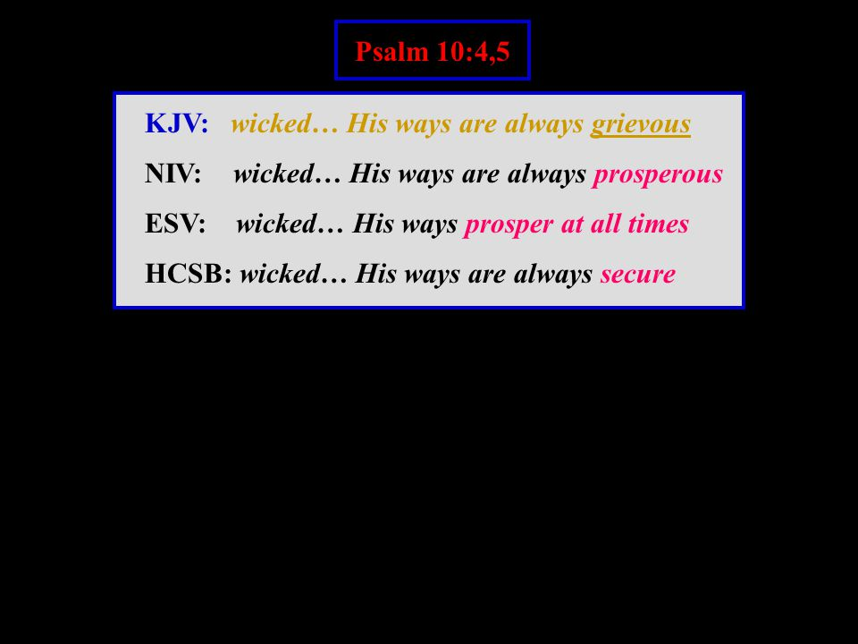 Col 4:8 KJV: he might know your estate ESV, HCSB: You may know how we are NIV, TNIV: you may know about our circumstances
