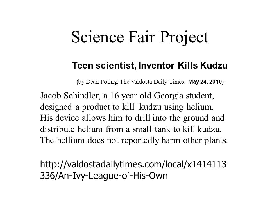 Science Fair Project Teen scientist, Inventor Kills Kudzu ( by Dean Poling, The Valdosta Daily Times.
