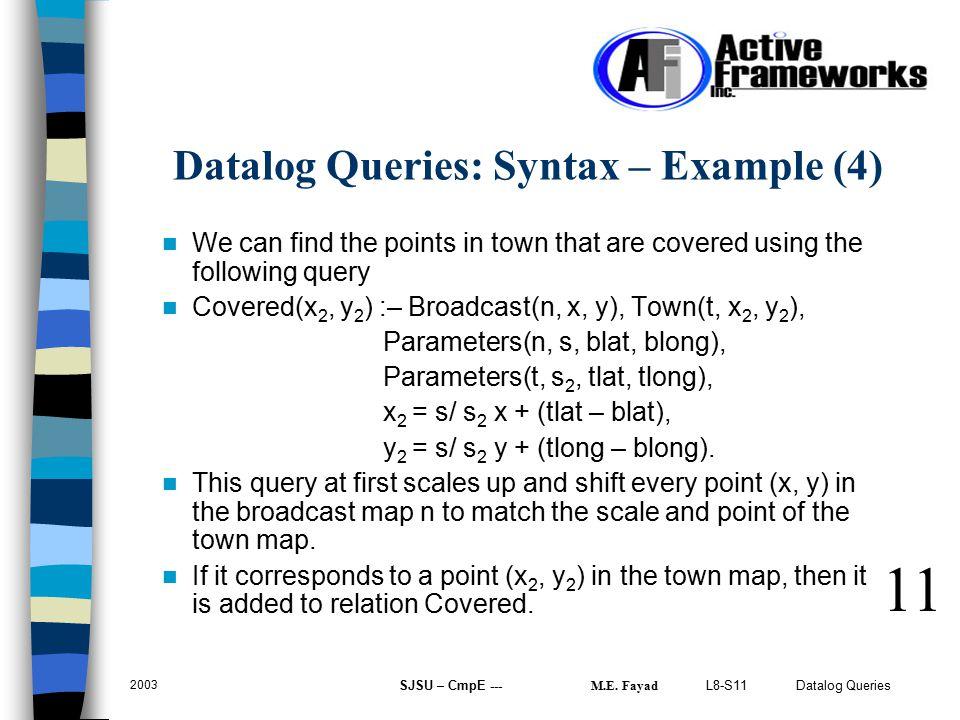 L8-S11 Datalog Queries 2003 SJSU – CmpE --- M.E.