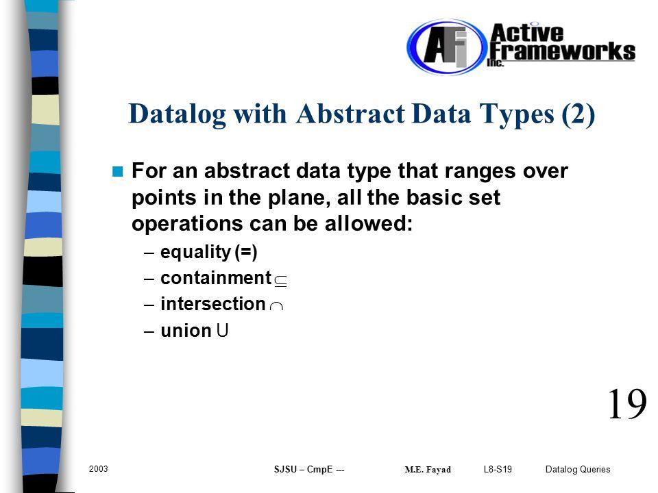 L8-S19 Datalog Queries 2003 SJSU – CmpE --- M.E.