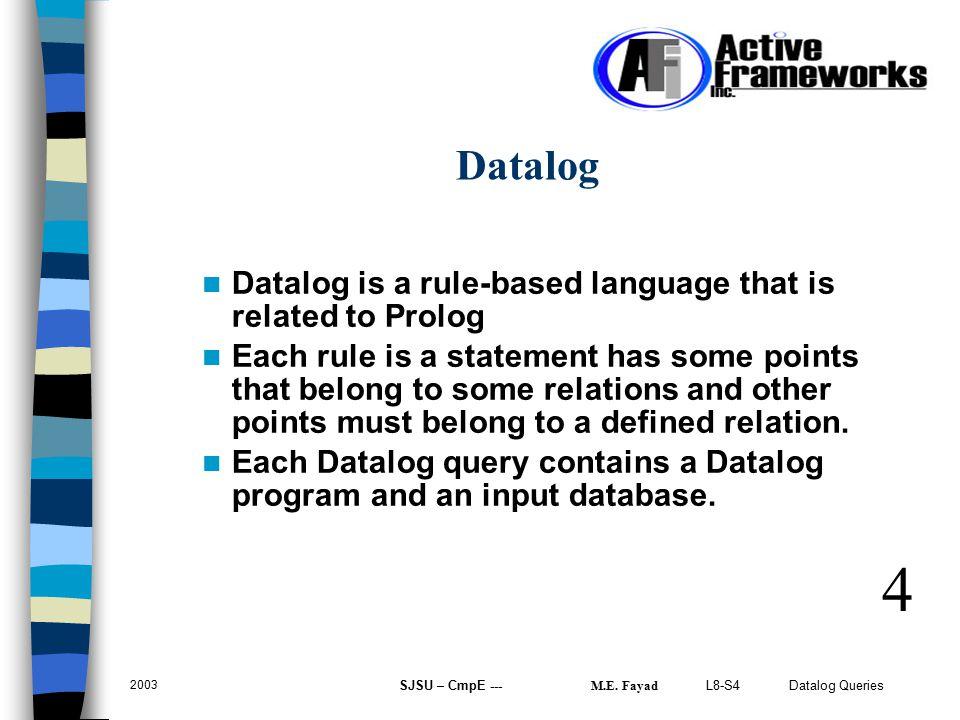 L8-S4 Datalog Queries 2003 SJSU – CmpE --- M.E.