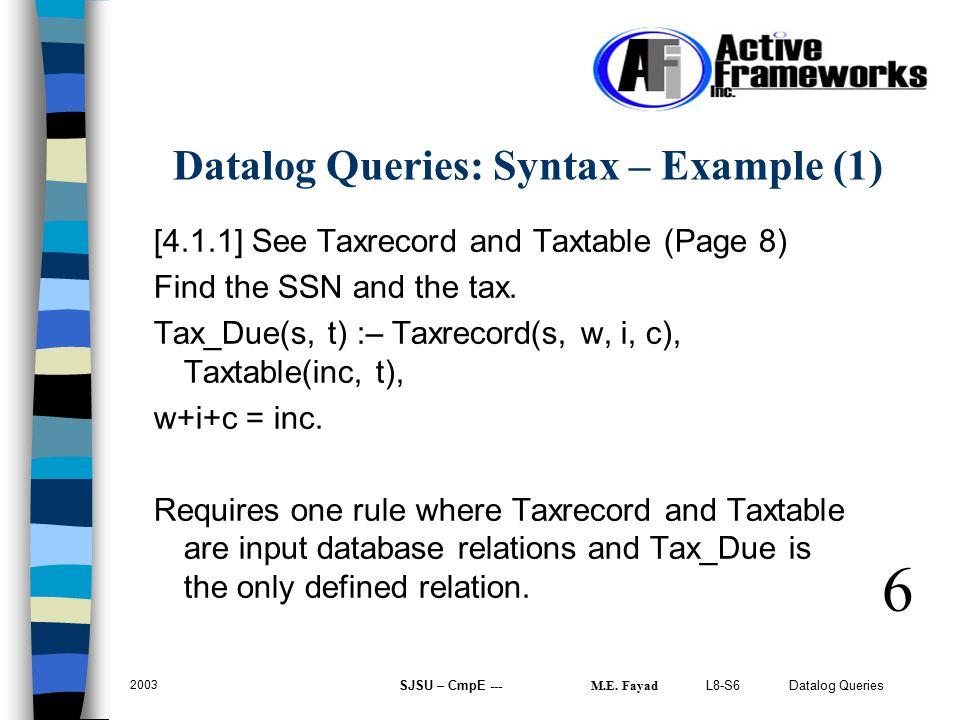 L8-S6 Datalog Queries 2003 SJSU – CmpE --- M.E.