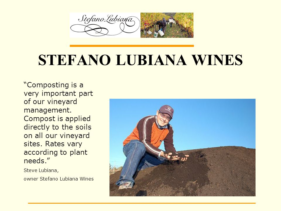 STEFANO LUBIANA WINES Composting is a very important part of our vineyard management.