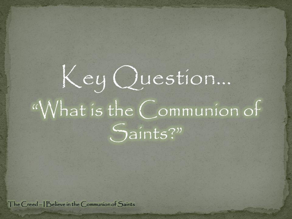 In this communion there is no loss of individuality, yet such an interdependence that the saints are members one of another (Romans 12:5), not only sharing the same blessings (1 Corinthians 12:13) and exchanging good offices (1 Corinthians 12:25) and prayers (Ephesians 6:18), but also partaking of the same corporate life, for the whole body...