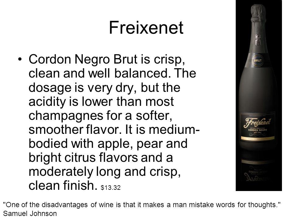 Freixenet Cordon Negro Brut is crisp, clean and well balanced.