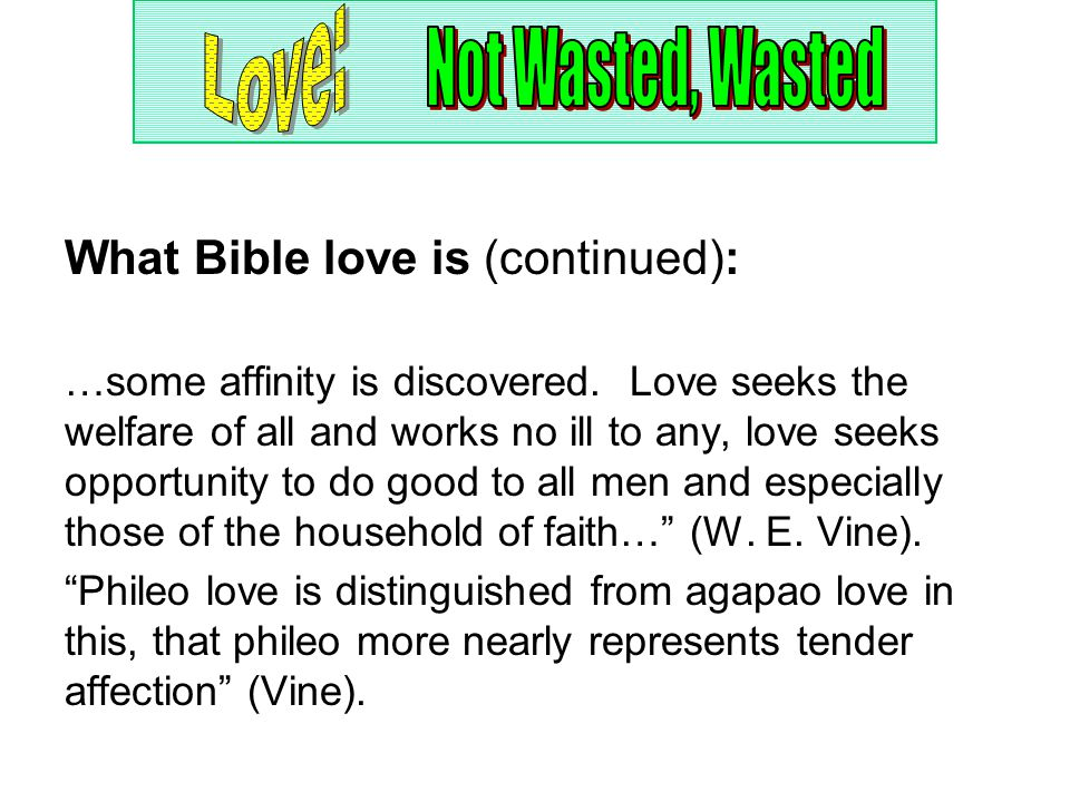 What Bible love is (continued): …some affinity is discovered.