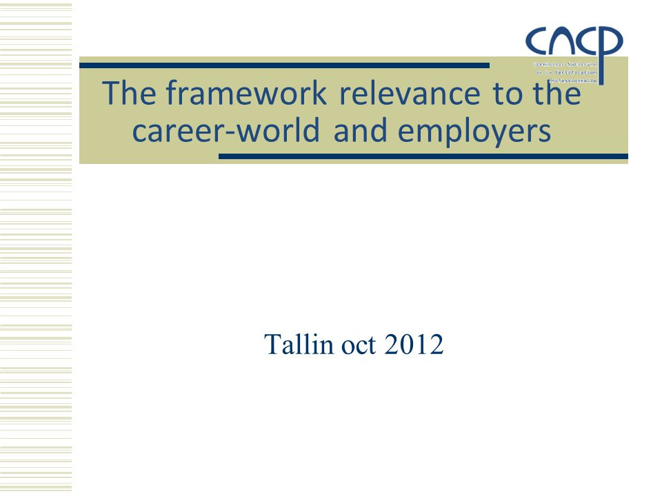 The framework relevance to the career-world and employers Tallin oct 2012