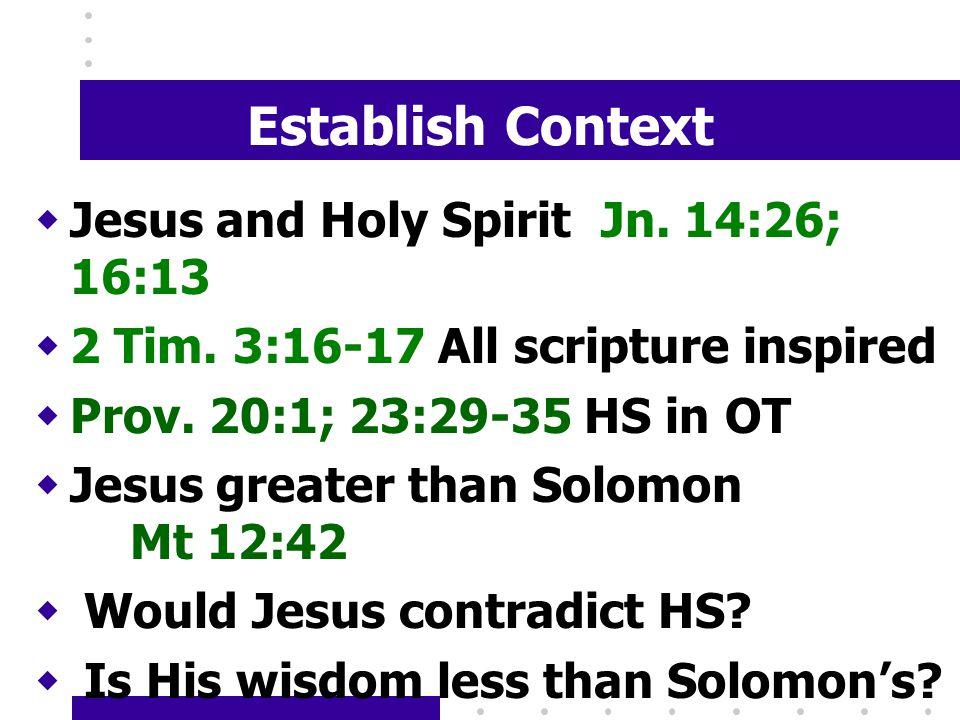 Establish Context wJesus and Holy Spirit Jn. 14:26; 16:13 w2 Tim.