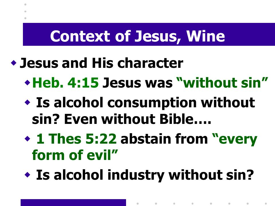Context of Jesus, Wine wJesus and His character wHeb.