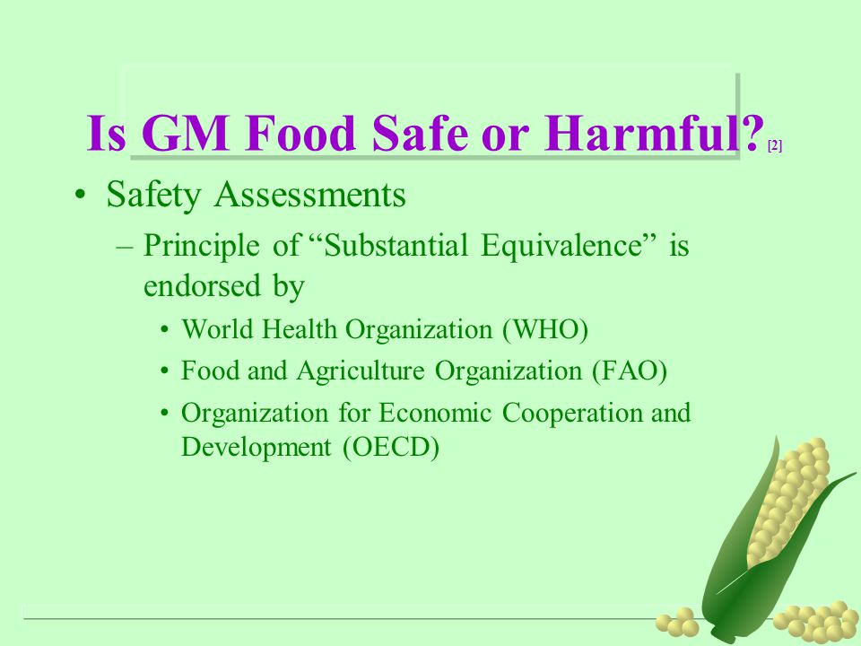 """Is GM Food Safe or Harmful? [2] Safety Assessments –Principle of """"Substantial Equivalence"""" is endorsed by World Health Organization (WHO) Food and Agr"""