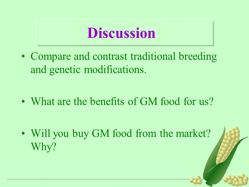 Discussion Compare and contrast traditional breeding and genetic modifications.