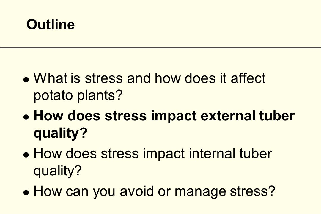 Outline l What is stress and how does it affect potato plants.