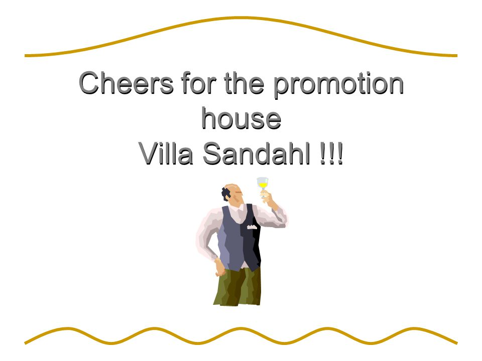 Cheers for the promotion house Villa Sandahl !!!