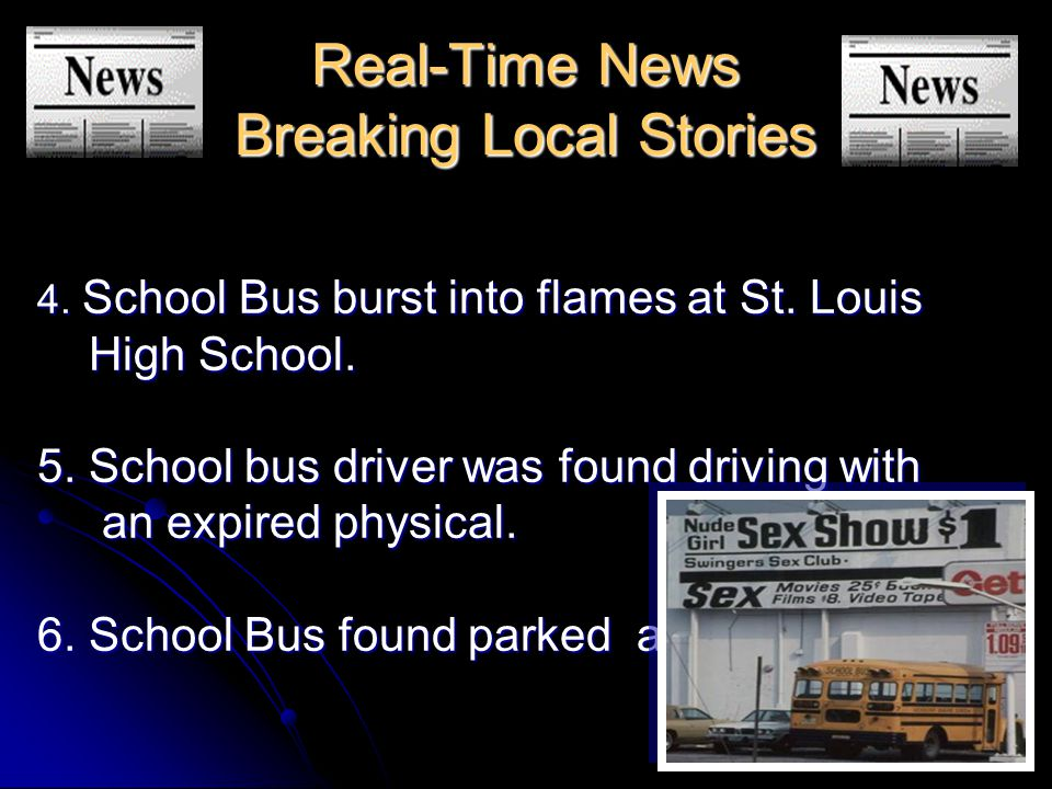 Real-Time News Breaking Local Stories 4. School Bus burst into flames at St.