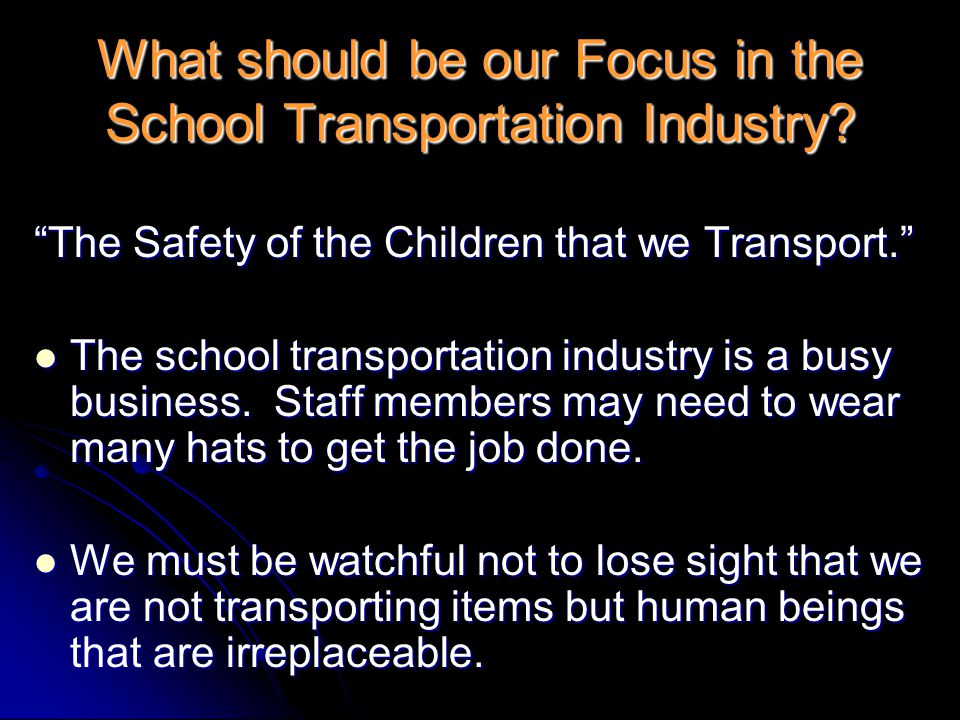 What should be our Focus in the School Transportation Industry.