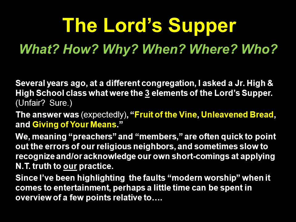 The Lord's Supper Several years ago, at a different congregation, I asked a Jr.
