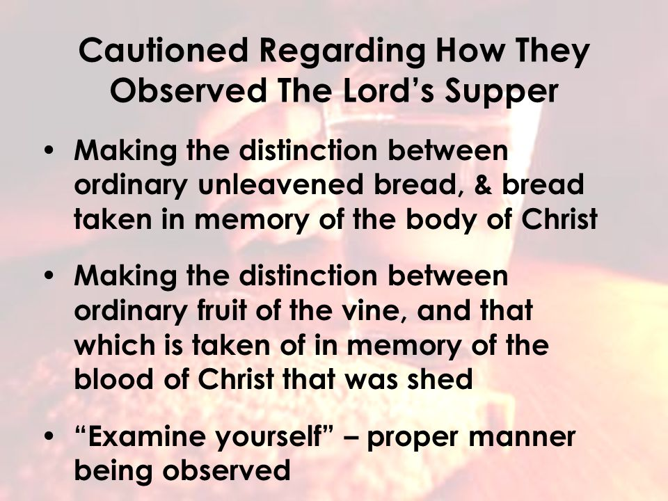 Why Every First Day Of The Week The history behind partaking of the Lord's Supper every first day of the week. Cautioned Regarding How They Observed T