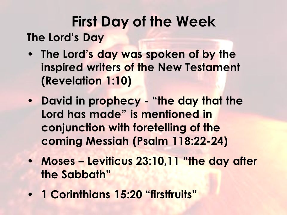 Why Every First Day Of The Week The history behind partaking of the Lord's Supper every first day of the week. First Day of the Week The Lord's Day Th