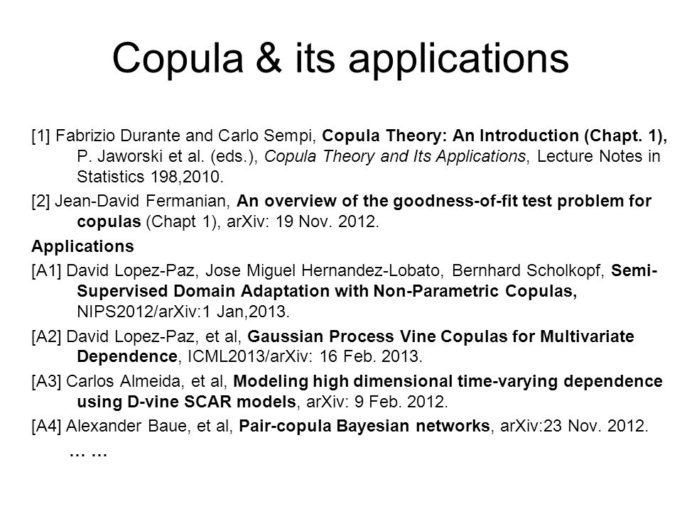 [1] Fabrizio Durante and Carlo Sempi, Copula Theory: An Introduction (Chapt.