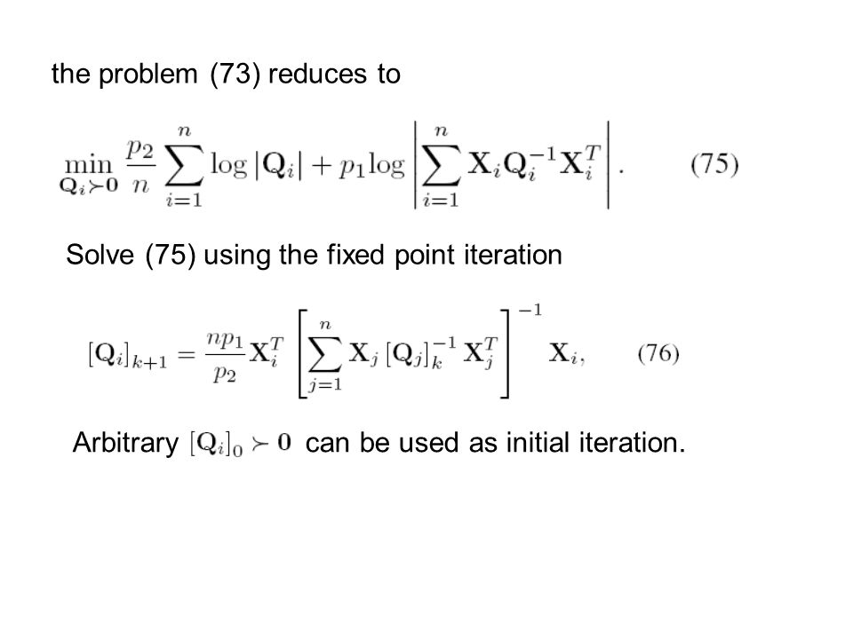 the problem (73) reduces to Solve (75) using the fixed point iteration Arbitrary can be used as initial iteration.