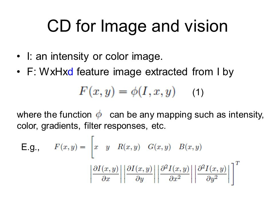 CD for Image and vision I: an intensity or color image.