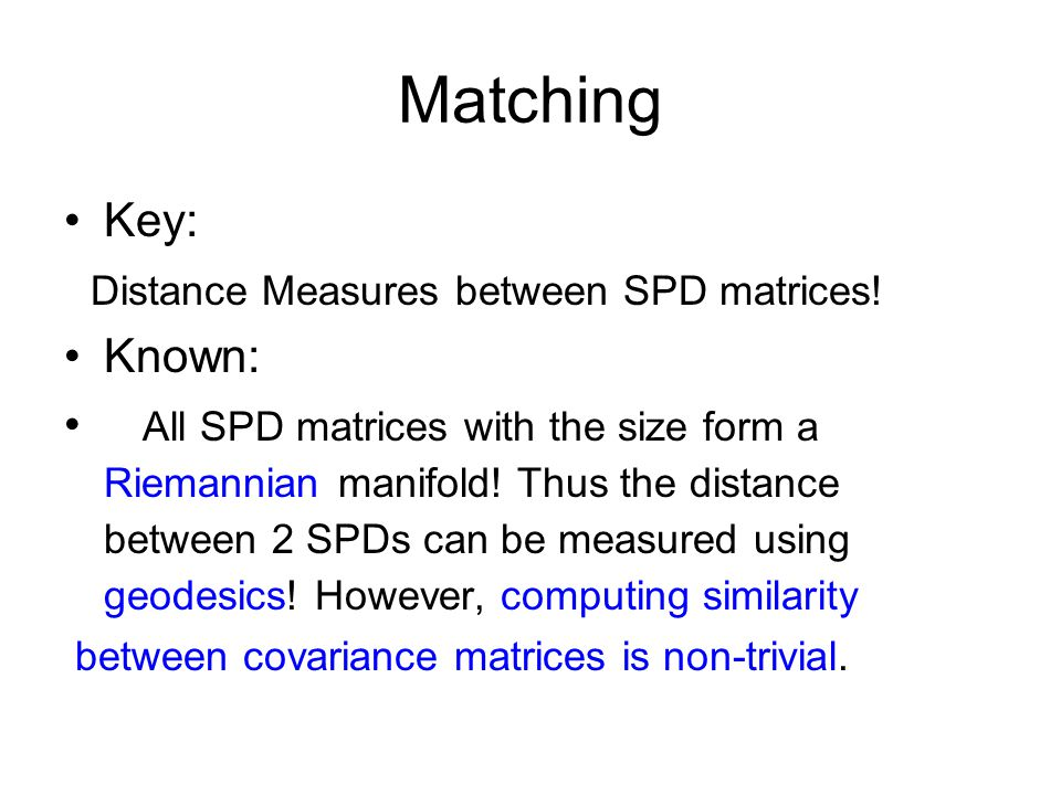 Matching Key: Distance Measures between SPD matrices.