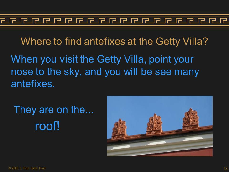 Where to find antefixes at the Getty Villa.