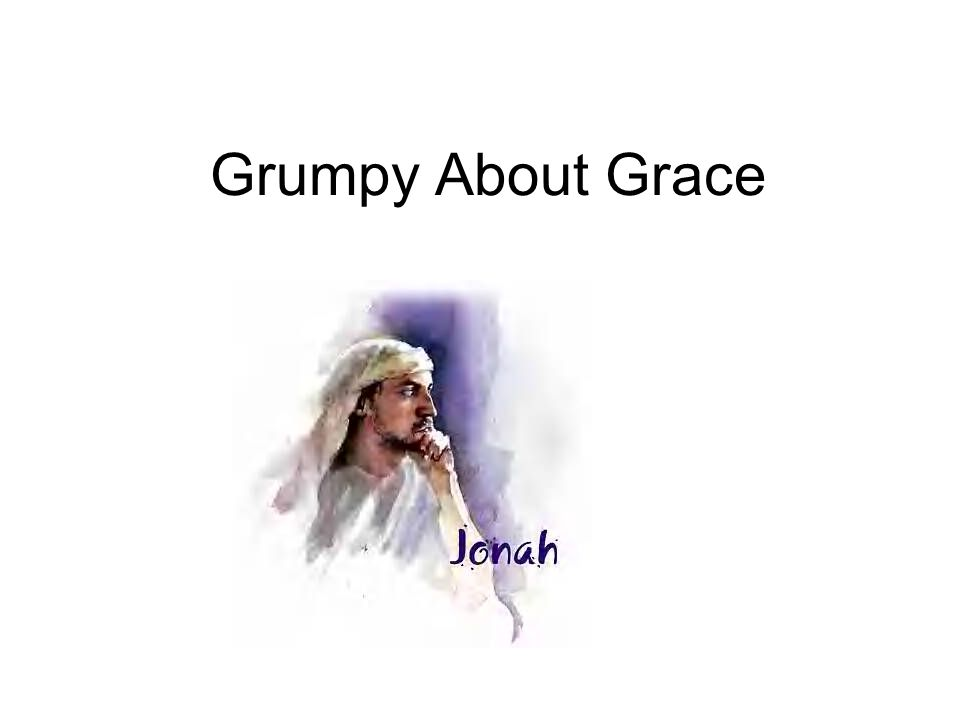 Grumpy About Grace