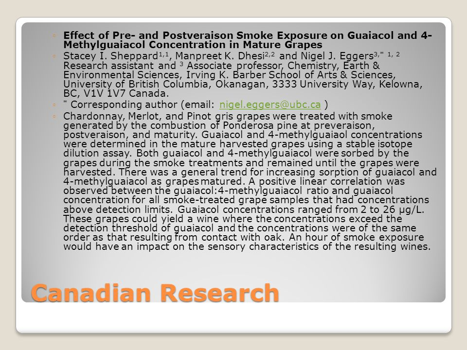 Research (most pertainent) Department of Primary Industries Victoria – Mark Krstic & John Wihting 2003 British Columbia Fire (Okanagan Valley) AWS Work experience2003 UoA Analysis and Amelioration of Smoke Taint – Dr.