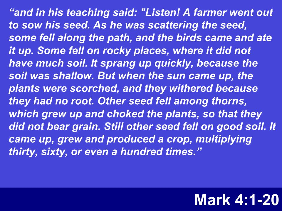 """Mark 4:1-20 """"and in his teaching said:"""