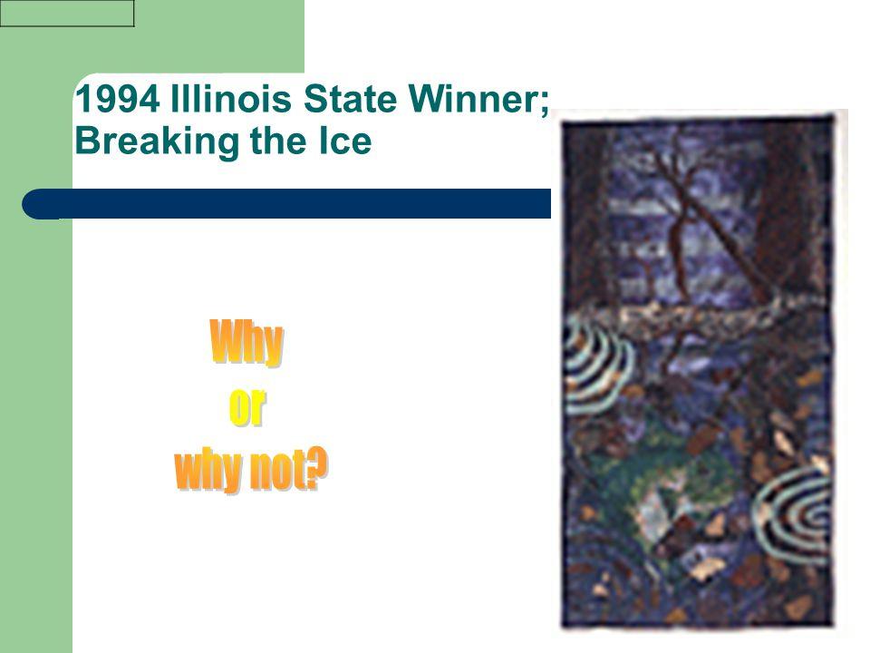1994 Illinois State Winner; Breaking the Ice