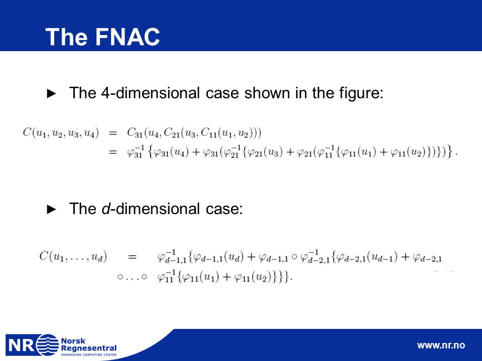 www.nr.no The FNAC ► The 4-dimensional case shown in the figure: ► The d-dimensional case: