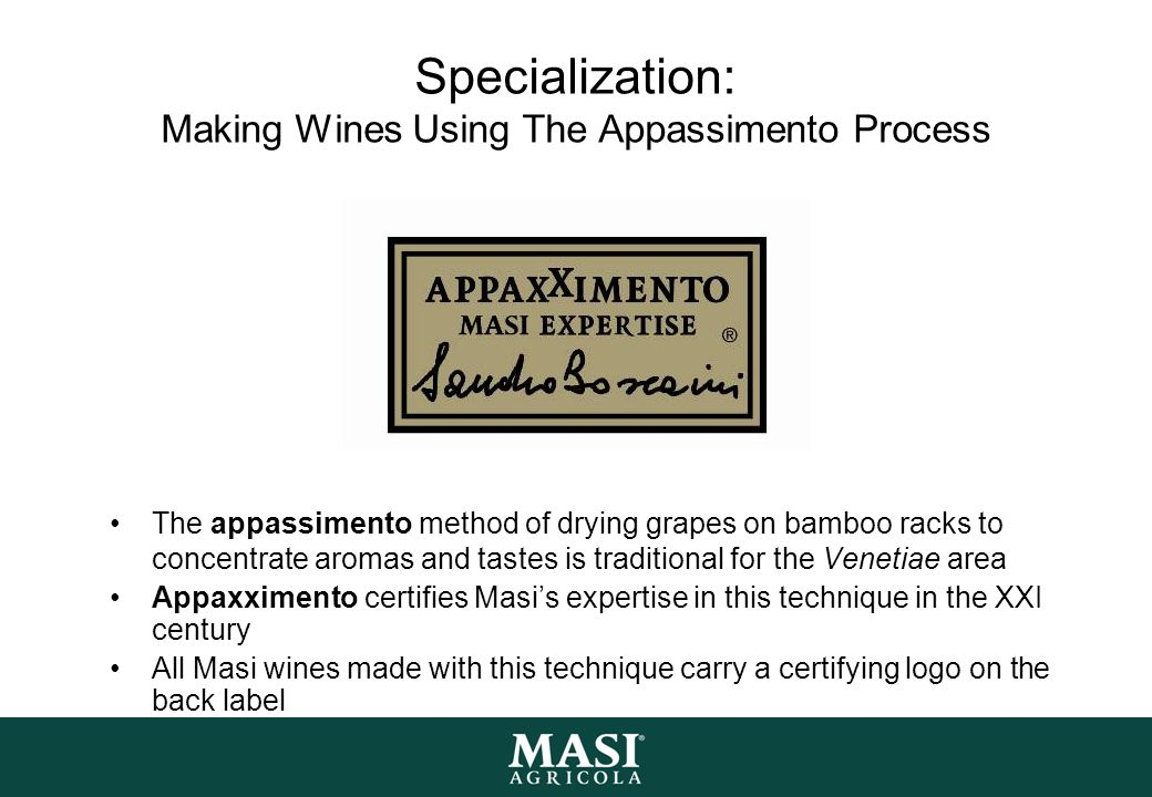 Specialization: Making Wines Using The Appassimento Process The appassimento method of drying grapes on bamboo racks to concentrate aromas and tastes