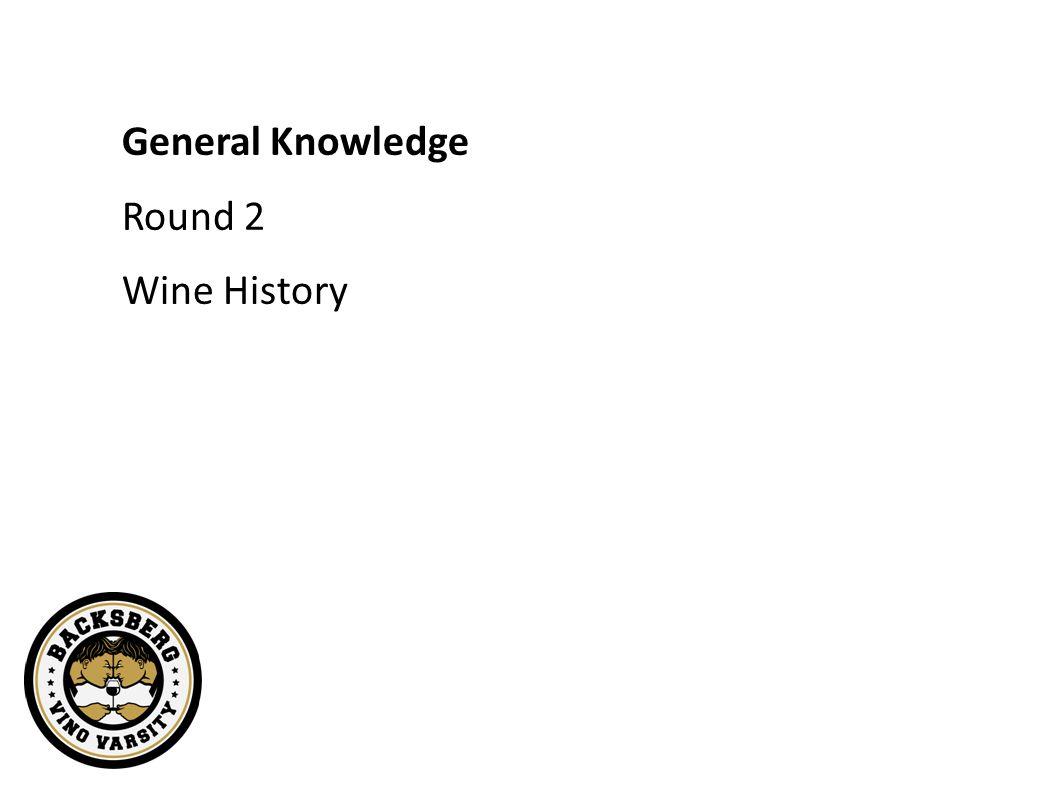 General Knowledge Round 2 Wine History