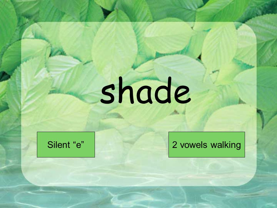 shade Short VowelLong Vowel