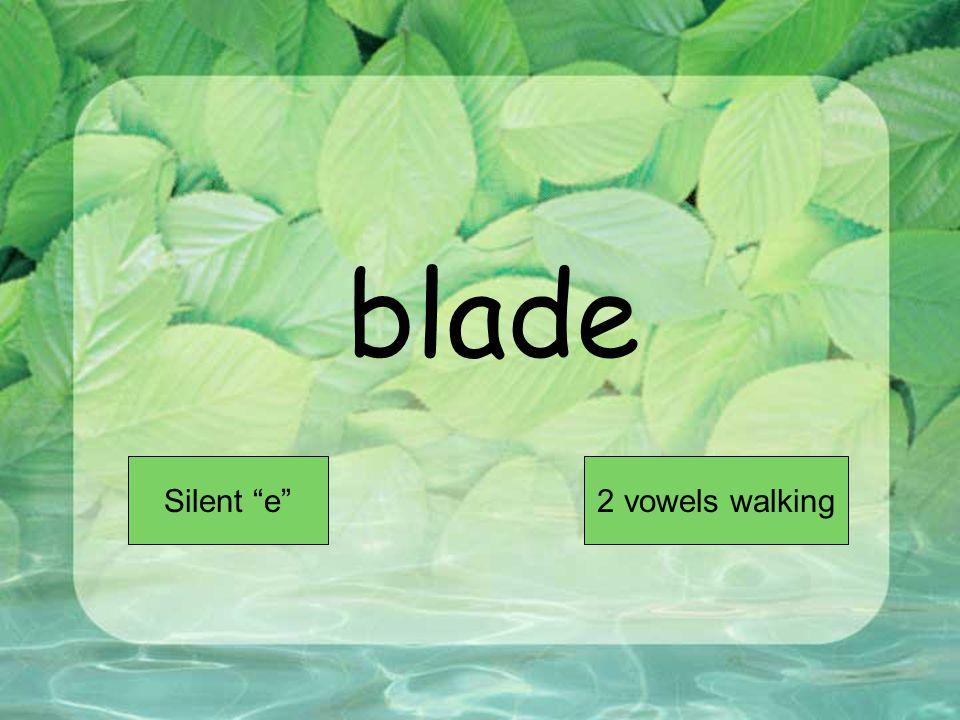 blade Short VowelLong Vowel