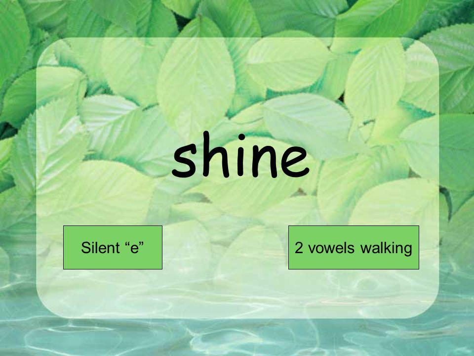 shine Short VowelLong Vowel