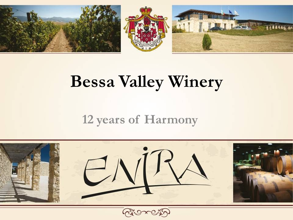 The Valley of the Bessi Since ancient times Bulgaria has been famous for its winemaking and viniculture.