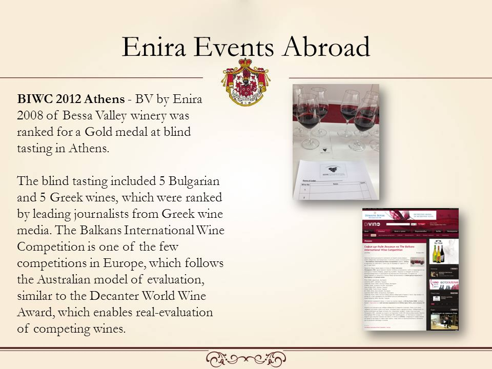 BIWC 2012 Athens - BV by Enira 2008 of Bessa Valley winery was ranked for a Gold medal at blind tasting in Athens.