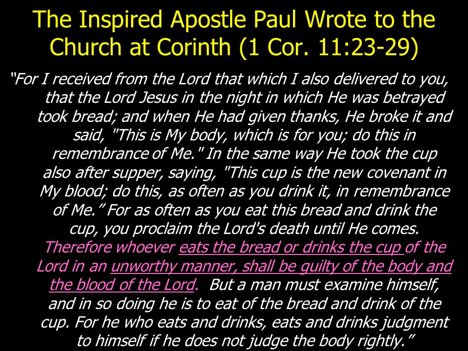 The Inspired Apostle Paul Wrote to the Church at Corinth (1 Cor.