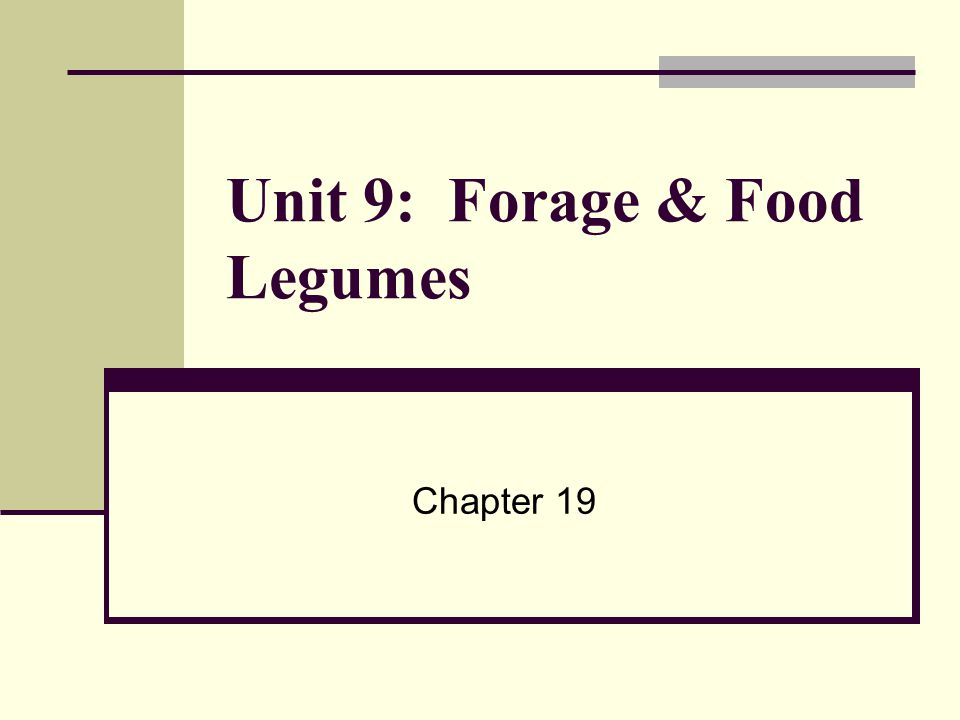 Unit 9: Forage & Food Legumes Chapter 19