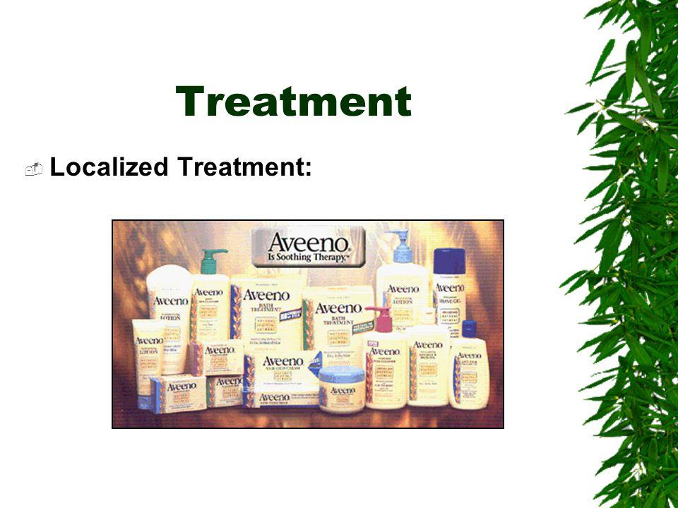 Treatment  Localized Treatment: