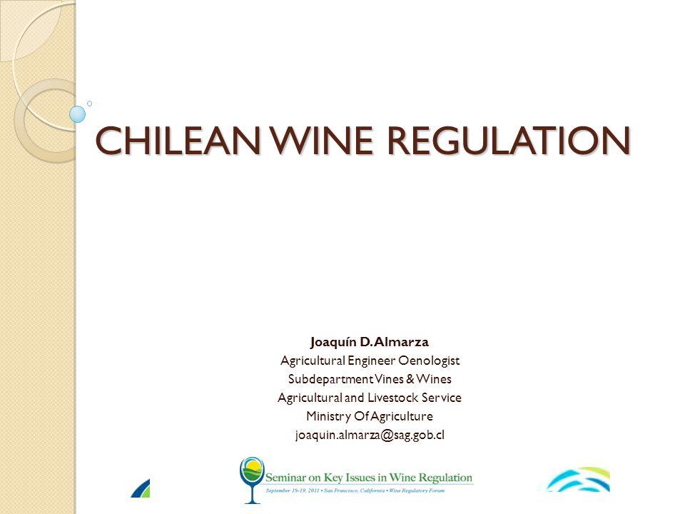 CHILEAN WINE REGULATION Joaquín D.