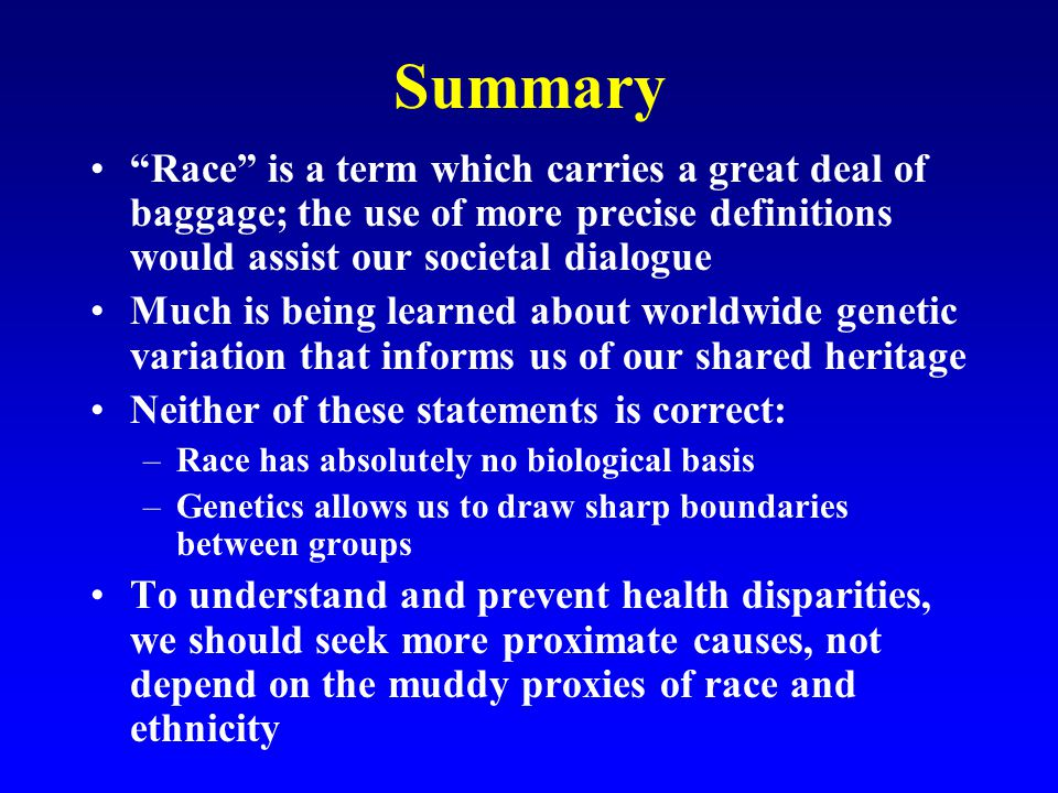 "Summary ""Race"" is a term which carries a great deal of baggage; the use of more precise definitions would assist our societal dialogue Much is being l"