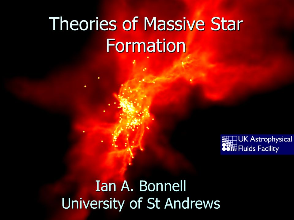 Theories of Massive Star Formation Ian A. Bonnell University of St Andrews