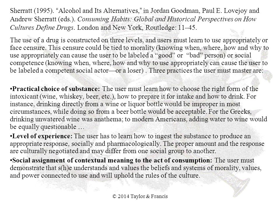 Sherratt (1995). Alcohol and Its Alternatives, in Jordan Goodman, Paul E.