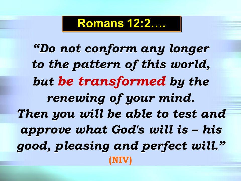 Romans 12:2 Romans 12:2